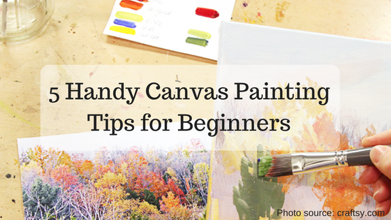 5 Handy Canvas Painting Tips for Beginners