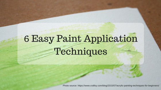 6 Easy Paint Application Techniques
