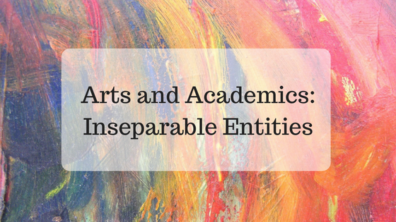 Arts and Academics: Inseparable Entities